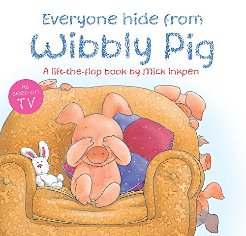 9780340997543: Everyone Hide from Wibbly Pig