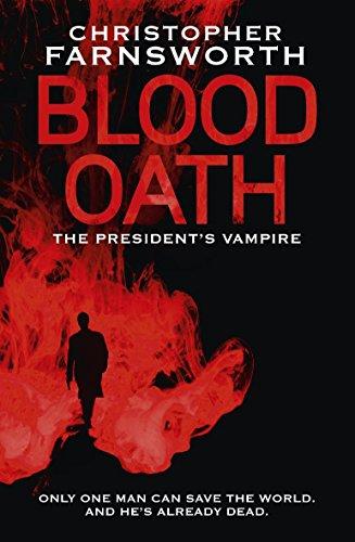 9780340998144: Blood Oath: The President's Vampire 1