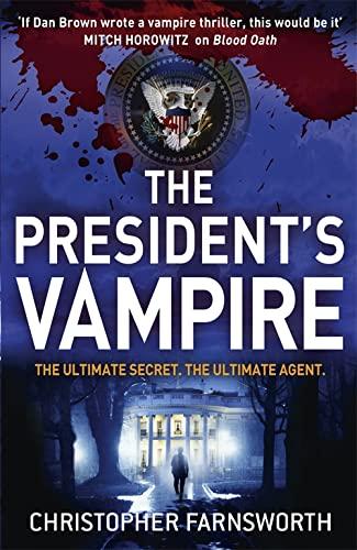 The President's Vampire: Farnsworth, Christopher