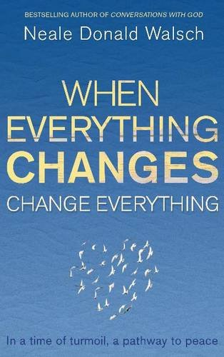9780340998472: When Everything Changes, Change Everything