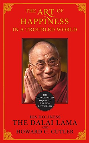 9780340998519: The Art of Happiness in a Troubled World