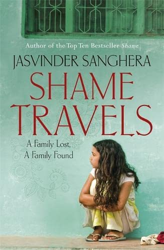 9780340998755: Shame Travels: A Family Lost, a Family Found