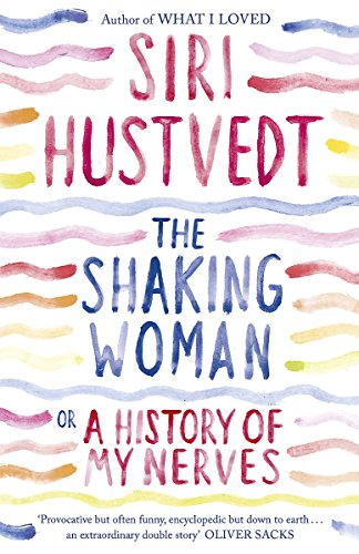 9780340998762: The shaking woman or a history of my nerves