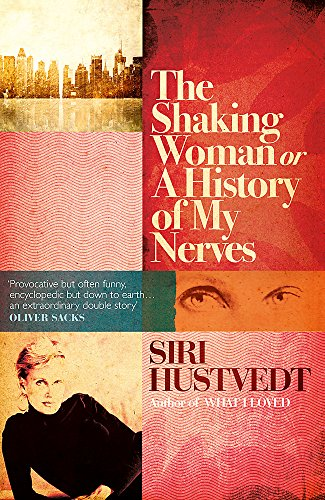 9780340998779: The Shaking Woman: Or A History of My Nerves
