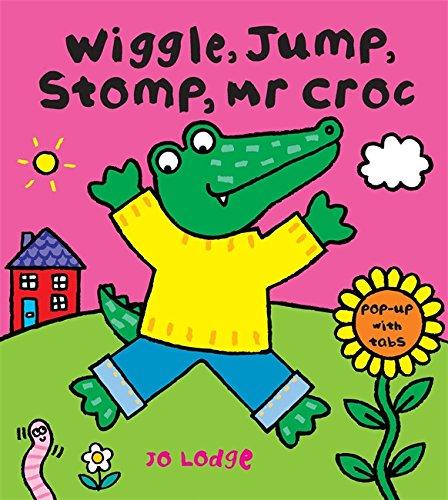 9780340998847: Mr Croc: Wiggle, Jump, Stomp, Mr Croc