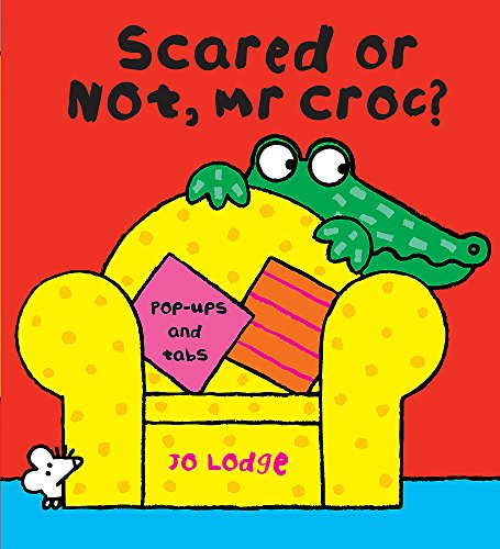 9780340998854: Scared or Not, Mr Croc?