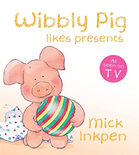 9780340999042: Wibbly Pig Opens His Presents