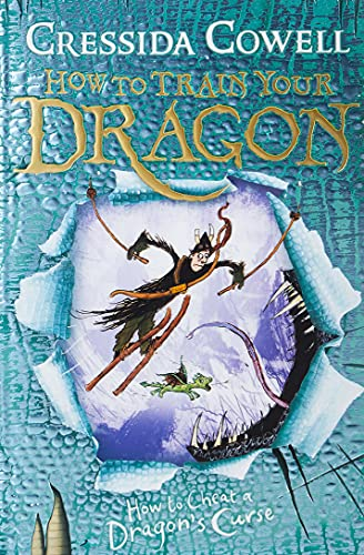 How to Cheat a Dragon's Curse: Book 4 (How to Train Your Dragon): Cressida Cowell