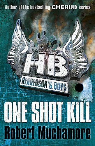 9780340999189: One Shot Kill: Book 6 (Henderson's Boys)
