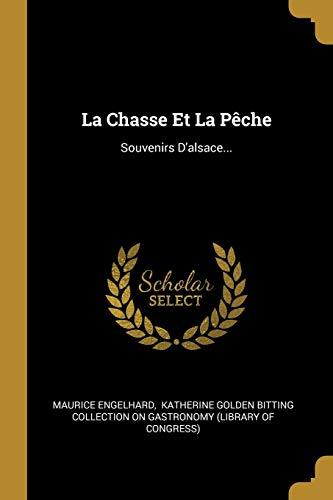 La Chasse Et La P che: Souvenirs: Maurice Engelhard