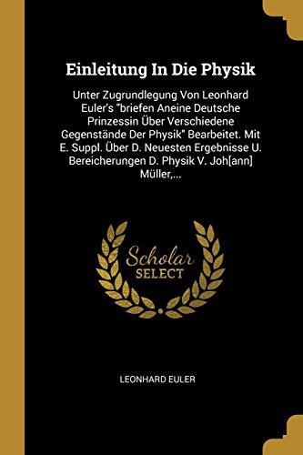 """9780341054092: Einleitung In Die Physik: Unter Zugrundlegung Von Leonhard Euler's """"briefen Aneine Deutsche Prinzessin Über Verschiedene Gegenstände Der Physik"""" ... V. Joh[ann] Müller,... (German Edition)"""