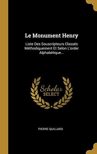 9780341102168: Le Monument Henry: Liste Des Souscripteurs Classés Méthodiquement Et Selon L'order Alphabétique...