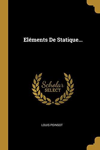 El ments de Statique. (Paperback): Louis Poinsot
