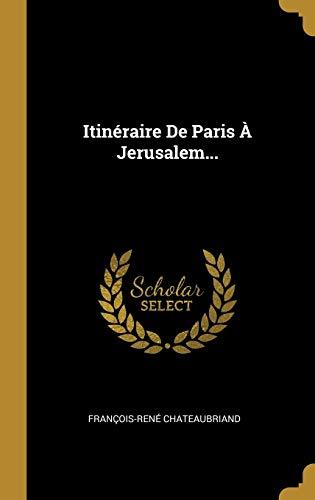 9780341175360: Itinéraire De Paris À Jerusalem... (French Edition)