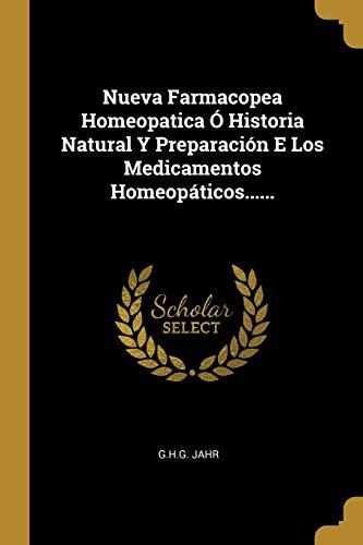NUEVA FARMACOPEA HOMEOPATICA O HISTORIA NATURAL Y: G.H.G. JAHR