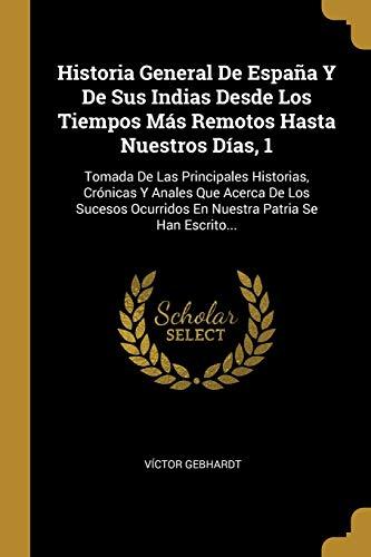 HISTORIA GENERAL DE ESPAÑA Y DE SUS: Victor Gebhardt