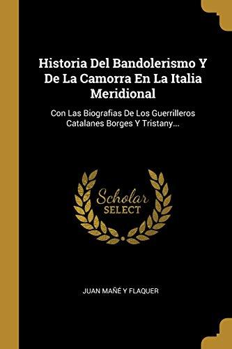 HISTORIA DEL BANDOLERISMO Y DE LA CAMORRA: Juan Mane Y