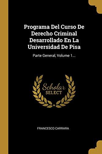 Programa Del Curso De Derecho Criminal Desarrollado: Francesco Carrara