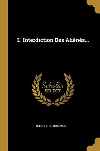 L' Interdiction Des Ali n s. (Paperback): Brierre De Boismont