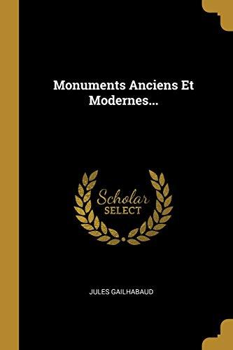 9780341388890: Monuments Anciens Et Modernes...