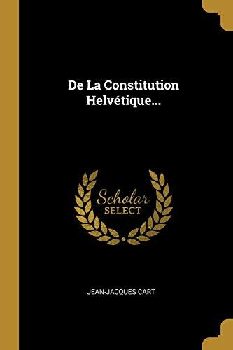 9780341401261: de la Constitution Helvétique...