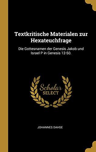 9780341432951: Textkritische Materialen zur Hexateuchfrage: Die Gottesnamen der Genesis Jakob und Israel P in Genesis 12-50.