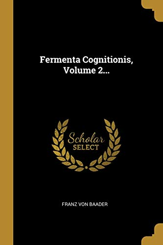 Fermenta Cognitionis, Volume 2. (Paperback): Franz Von Baader