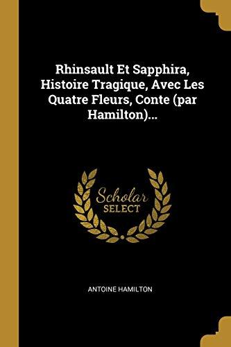 Rhinsault Et Sapphira, Histoire Tragique, Avec Les: Antoine Hamilton