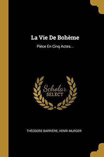 9780341587071: La Vie De Bohème: Pièce En Cinq Actes... (French Edition)