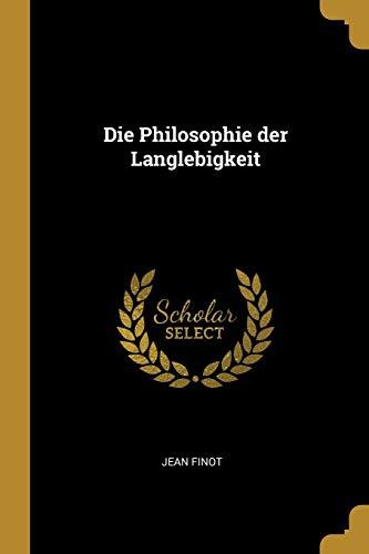 Die Philosophie Der Langlebigkeit (Paperback): Jean Finot