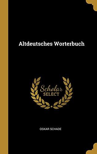 Altdeutsches Worterbuch (Hardback) - Oskar Schade