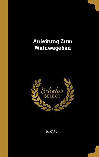 9780341617167: Anleitung Zum Waldwegebau