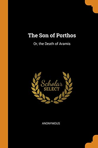 The Son of Porthos: Or, the Death: Anonymous