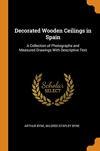 Decorated Wooden Ceilings in Spain: Arthur Byne