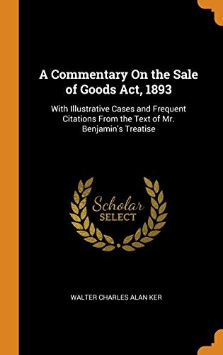 A Commentary on the Sale of Goods: Walter Charles Alan