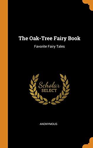 The Oak-Tree Fairy Book: Favorite Fairy Tales: Anonymous