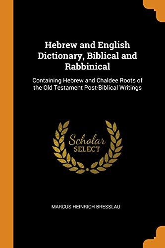Hebrew and English Dictionary, Biblical and Rabbinical: Marcus Heinrich Bresslau