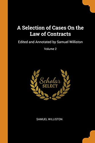 A Selection of Cases on the Law: Samuel Williston
