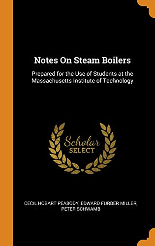 9780342125647: Notes On Steam Boilers: Prepared for the Use of Students at the Massachusetts Institute of Technology