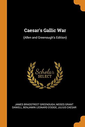 Caesar's Gallic War: (allen and Greenough's Edition): Greenough, James Bradstreet