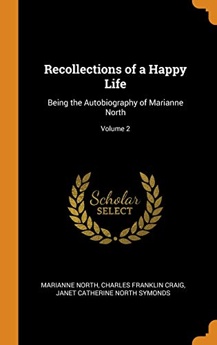 9780342298723: Recollections of a Happy Life: Being the Autobiography of Marianne North; Volume 2