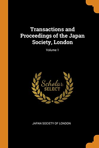 9780342364909: Transactions and Proceedings of the Japan Society, London; Volume 1