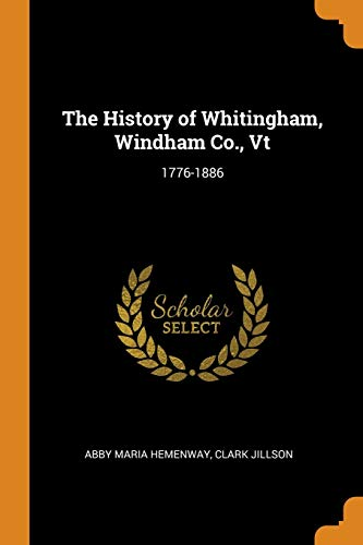 The History of Whitingham, Windham Co., VT: Abby Maria Hemenway