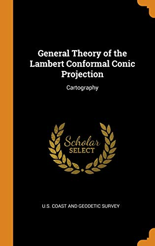 General Theory of the Lambert Conformal Conic