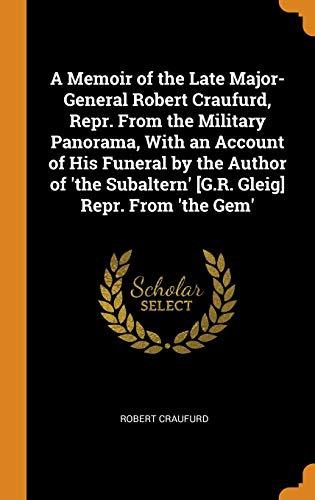 A Memoir of the Late Major-General Robert: Robert Craufurd