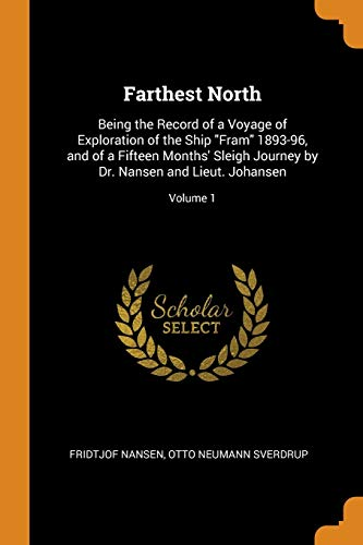 Farthest North: Being the Record of a: Fridtjof Nansen, Otto