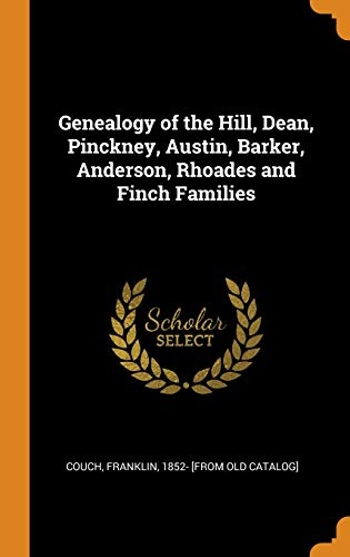 Genealogy of the Hill, Dean, Pinckney, Austin,: Couch, Franklin