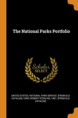 The National Parks Portfolio: Robert Sterling 1861-
