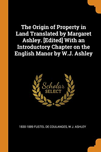 9780342697809: The Origin of Property in Land Translated by Margaret Ashley. [Edited] With an Introductory Chapter on the English Manor by W.J. Ashley