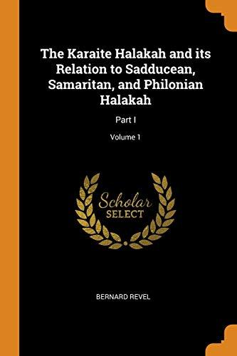 9780342822508: The Karaite Halakah and its Relation to Sadducean, Samaritan, and Philonian Halakah: Part I; Volume 1